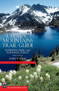 Olympic Mountains Trail Guide: 3rd Edition