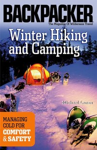 Winter Hiking and Camping: Managing Cold for Comfort & Safety