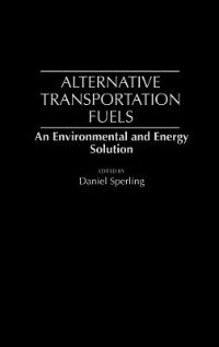 Alternative Transportation Fuels: An Environmental And Energy Solution