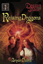 Raising Dragons: Dragons in Our Midst Series Volume 1