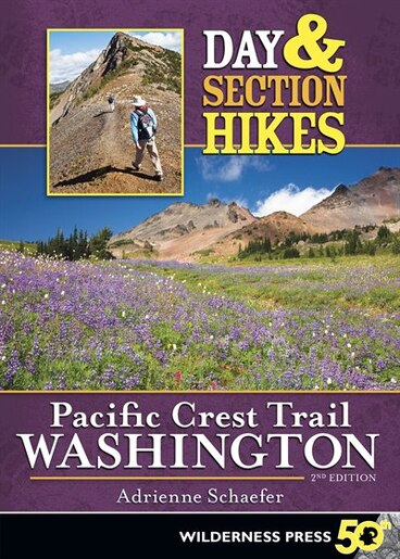 Day & Section Hikes Pacific Crest Trail: Washington by Adrienne Schaefer