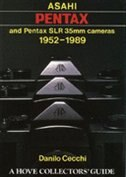 Asahi Pentax and Pentax SLR 35mm Cameras: 1952-1989 by Danilo Cecchi