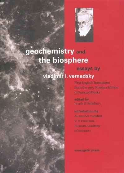 Geochemistry And The Biosphere: Essays by Vladimir Vernadsky