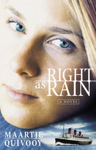 Right As Rain: A Novel by Maartje Quivooy