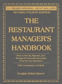 The Restaurant Managers Handbook: How to Set Up, Operate, and Manage a Financially Successful Food…