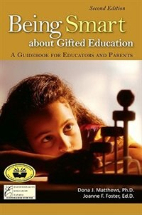 Book Being Smart about Gifted Education: A Guide for Educators and Parents by Dona Matthews