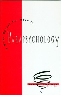 Brief Manual For Work In Parapsychology