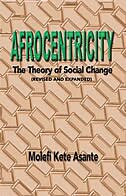 Afrocentricity: The Theory of Social Change by Molefi Kete Asante