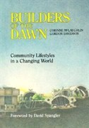 Builders Of The Dawn: Community Lifestyles In A Changing World by Corinne Mclaughlin