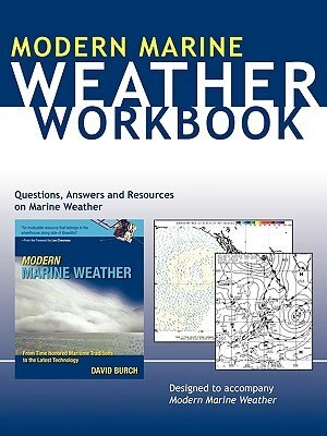 Weather Workbook: Questions, Answers, and Resources on Marine Weather by David Burch