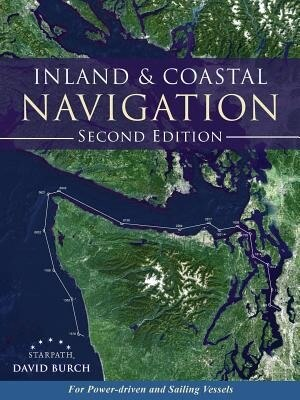 Inland and Coastal Navigation: For Power-driven and Sailing Vessels, 2nd Edition by David Burch