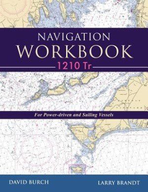 Navigation Workbook 1210 Tr: For Power-Driven and Sailing Vessels by David Burch