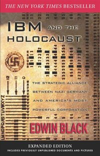 IBM and the Holocaust: The Strategic Alliance Between Nazi Germany and America's Most Powerful…