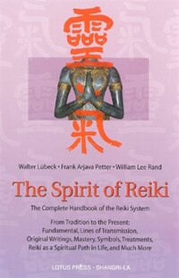 The Spirit Of Reiki: From Tradition To The Present  Fundamental Lines Of Transmission, Original…
