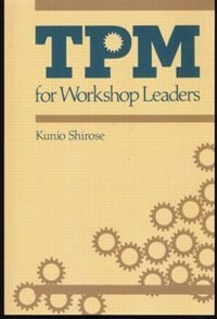 Book TPM for Workshop Leaders by Kunio Shirose