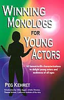 Book Winning Monologs For Young Actors: 65 Honest-to-life Characteriation To Delight Young Actors And… by Peg Kehret