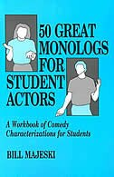 Book 50 Great Monologs For Student Actors: A Workbook Of Comedy Characterizations For Students by Bill Majeski