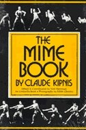 Book The Mime Book: A Comprehensive Guide To Mime by Claude Kipnis