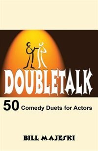Doubletalk: 50 Comedy Duets For Actors