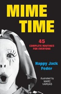Book Mime Time: 45 Complete Routines for Everyone by Happy Jack Feder