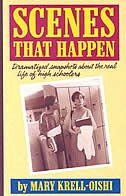 Book Scenes That Happen: Snapshot Dramatizations About Life In High School by Mary Krell-Oishi