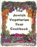 JEWISH VEGETARIAN YEAR COOKBOOK by Roberta Kalechofsky, PhD