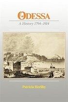 Odessa: A History, 1794-1914