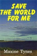 Save The World For Me by Maxine Tynes