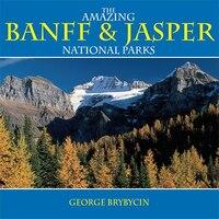 The Amazing Banff & Jasper National Parks