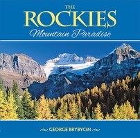 The Rockies: Mountain Paradise