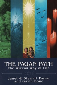 Pagan Path:the Wiccan Way Of Life: The Wiccan Way Of Life