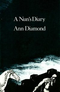 A Nun's Diary by Ann Diamond