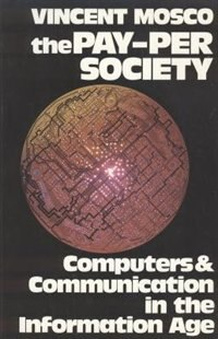 The Pay-Per Society: Computers & Communication in the Information Age