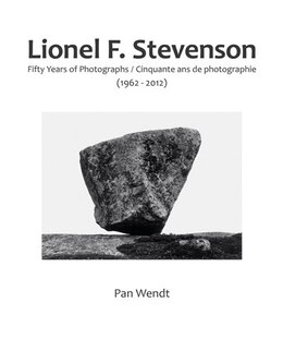 Book Lionel F. Stevenson Fifty Years of Photographs: Fifty Years of Photographs (1962-2012) by Pan Wendt