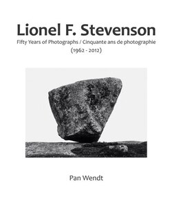 Lionel F. Stevenson Fifty Years of Photo: Fifty Years of Photographs (1962-2012)