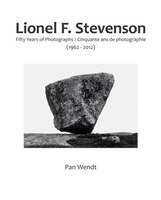 Lionel F. Stevenson Fifty Years of Photographs: Fifty Years of Photographs (1962-2012)