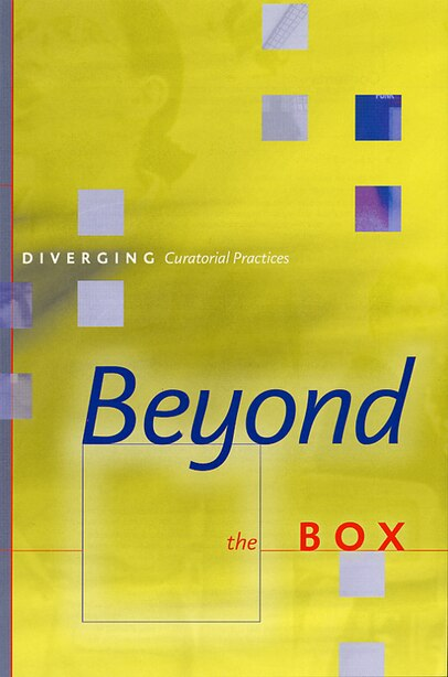 Beyond the Box: Diverging Curatorial Practices by Jon Tupper