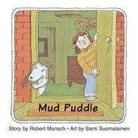 Mud Puddle (Annikin Edition)