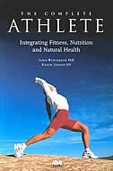 The Complete Athlete: Integrating Fitness, Nutrition and Natural Health