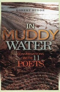 Book In Muddy Water: Conversations with 11 Poets by Robert Budde