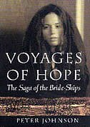 Voyages of Hope: The Saga of the Bride-Ships by Peter Johnson