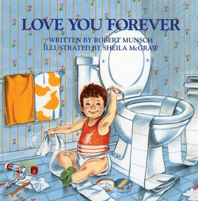 Love You Forever de Robert Munsch