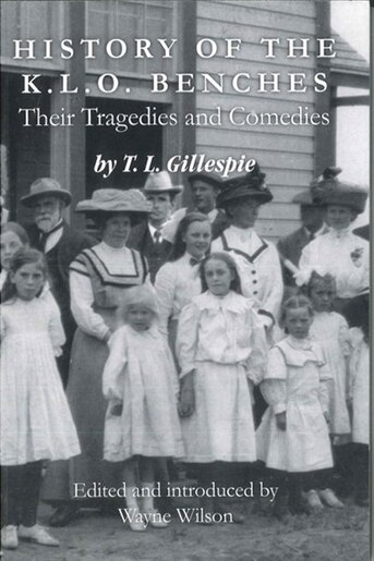 History of the KLO Benches: Their Tragedies and Comedies by T.L. Gillespie