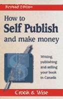 Book How to Self Publish and Make Money: Writing, Publishing and Selling Your Book in Canada by Marion Crook