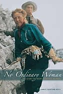 No Ordinary Woman: The Story of Mary Schaffer Warren by Janice Sanford Beck