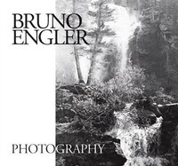 Bruno Engler Photography: Sixty Years Of Mountain Photography In The Canadian Rockies