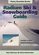 Radium Ski & Snowboarding Guide: Nordic Trails, Backcountry Trails, Desination Slopes