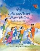 'til All The Stars Have Fallen: Canadian Poems for Children