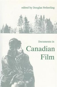 Book Documents in Canadian Film by Douglas Fetherling