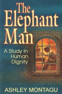 The Elephant Man: A Study In Human Dignity
